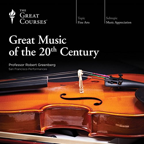 Great Music of the 20th Century                   De :                                                                                                                                 The Great Courses                               Lu par :                                                                                                                                 Professor Robert Greenberg PhD                      Durée : 17 h et 50 min     Pas de notations     Global 0,0