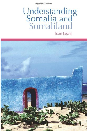 Understanding Somalia and Somaliland: Culture, History, Society (Columbia/Hurst)