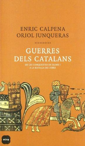 Guerres dels catalans.: De les conquestes de Jaume I a la batalla de l