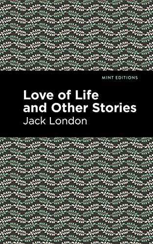 Love of Life and Other Stories (Mint Editions) (English Edition)