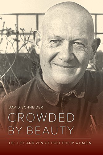 Image of Crowded by Beauty: The Life and Zen of Poet Philip Whalen