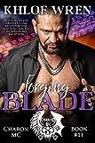 Forging Blade (Charon MC Book 11)