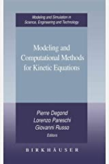 Modeling and Computational Methods for Kinetic Equations (Modeling and Simulation in Science, Engineering and Technology) Paperback