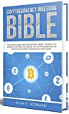 Cryptocurrency Investing Bible: ...