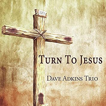 Turn to Jesus