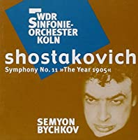 Dmitri Shostakovich: Symphony No.11 ''The Year 1905'' by WDR Sinfonie-Orchester Kテカln (2006-07-25)