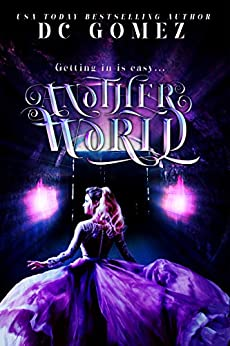 Another World (Another World Trilogy Book 1) by [D. C. Gomez]