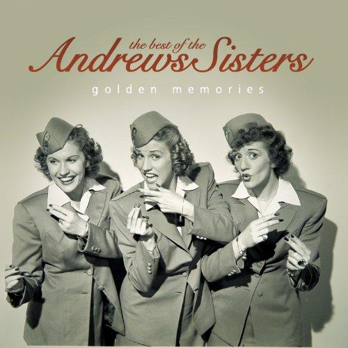 Best of the Andrews Sisters: Golden Memories