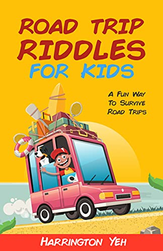 Road Trip Riddles For Kids: A Fun Way To Survive Road Trips