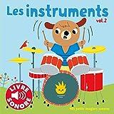 Les Instruments (Tome 2) 6 Sons à Écouter, 6 Images à Regarder (Livre Sonore)- Dès 1 an