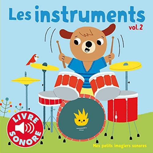 Les instruments (Tome 2): 6 sons à écouter, 6 images à regarder (Mes petits imagiers sonores)