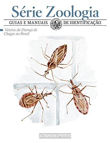 Vetores da doença de Chagas no Brasil (Zoologia: guias e manuais de identificação)
