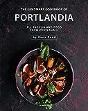 The Landmark Cookbook of Portlandia: All the Fun and Food...