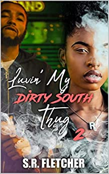 Luvin' My Dirty South Thug 2 by [S R Fletcher]