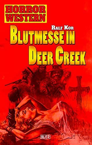 Horror Western 01: Blutmesse in Deer Creek (German Edition)