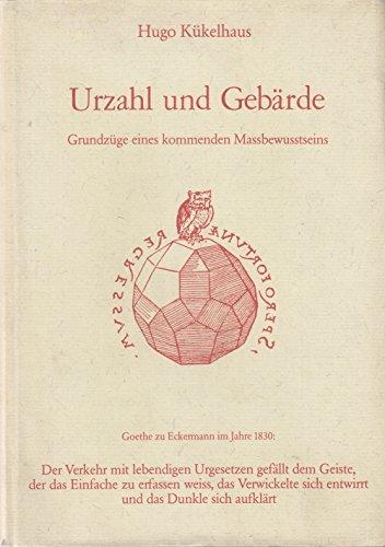 Urzahl und Gebärde: Grundzüge eines kommenden Massbewusstseins