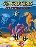 Sea Creatures Coloring Book: Sea Life Coloring Book for Kids Featuring Beautiful Ocean Animals, Fun & Easy Coloring Pages for Kids