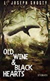 Old Wine & Black Hearts