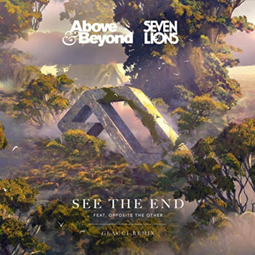 Above & Beyond, Seven Lions & Glacci