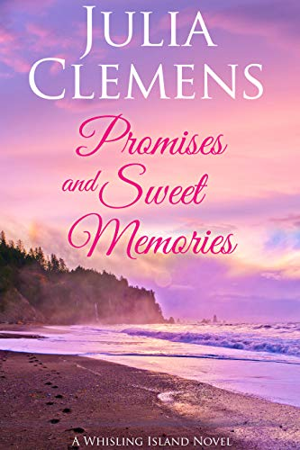 Promises and Sweet Memories (Whisling Island series Book 6)