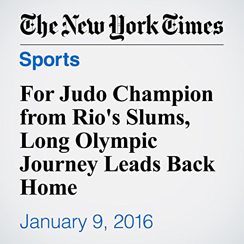 For Judo Champion from Rio's Slums, Long Olympic Journey Leads Back Home audiobook cover art
