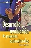 Desarrollo Y Evaluación De Proyectos Socioculturales - 2ª Edición: 35 (Escuela de animación)