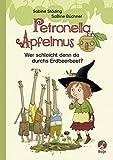 Petronella Apfelmus - Wer schleicht denn da durchs Erdbeerbeet