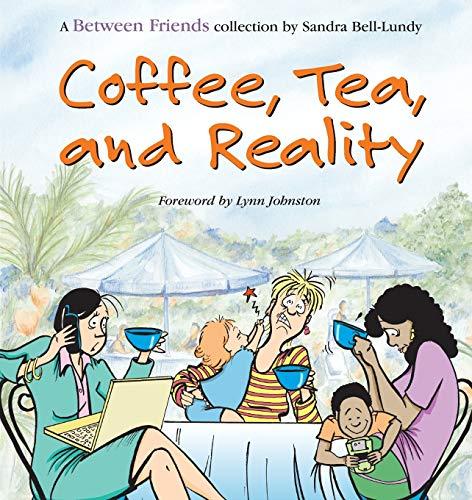 Coffee, Tea, and Reality