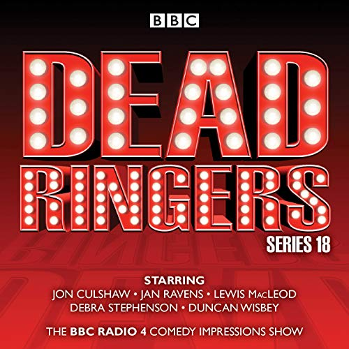 Dead Ringers: Series 18     The BBC Radio 4 Impressions Show              By:                                                                                                                                 Tom Jamieson,                                                                                        Nev Fountain                               Narrated by:                                                                                                                                 Jon Culshaw,                                                                                        Jan Ravens,                                                                                        Lewis MacLeod,                   and others                 Length: 3 hrs and 30 mins     Not rated yet     Overall 0.0