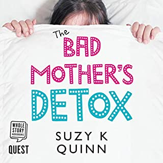 Bad Mother's Detox     The Bad Mother Series, Book 2              By:                                                                                                                                 Suzy K. Quinn                               Narrated by:                                                                                                                                 Imogen Church                      Length: 9 hrs and 7 mins     1 rating     Overall 5.0