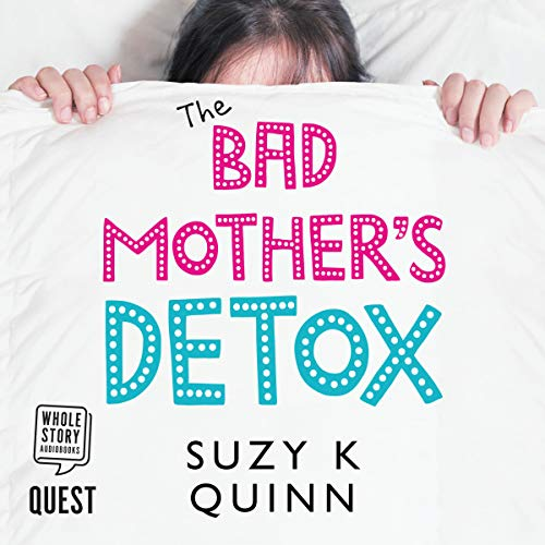 Bad Mother's Detox audiobook cover art