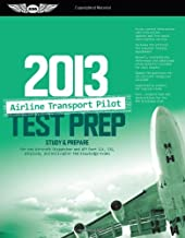 Airline Transport Pilot Test Prep 2013: Study & Prepare for the Aircraft Dispatcher and ATP Part 121, 135, Airplane and Helicopter FAA Knowledge Exams (Test Prep series)
