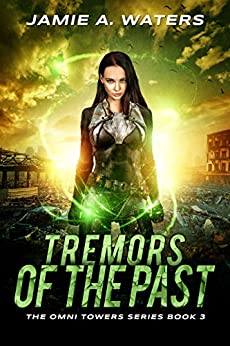Tremors of the Past (The Omni Towers Series Book 3) by [Jamie A. Waters]