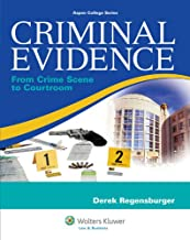 Criminal Evidence: From Crime Scene To Courtroom (Aspen College Series)