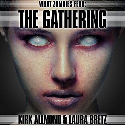 What Zombies Fear 3: The Gathering audiobook cover art