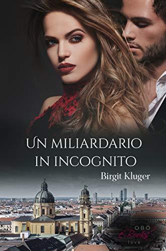 Un miliardario in incognito (Italian Edition)