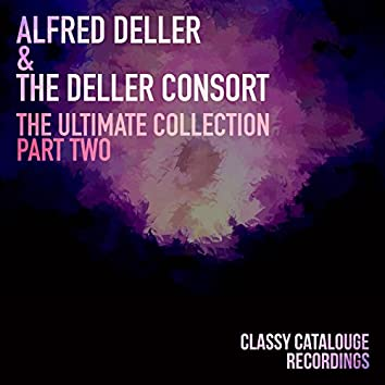 Alfred Deller & The Deller Consort - The Ultimate Collection - Part Two