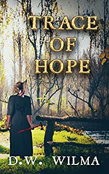 Trace of Hope by [D.W. Wilma]