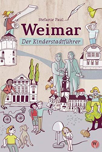 Weimar: Der Kinderstadtführer