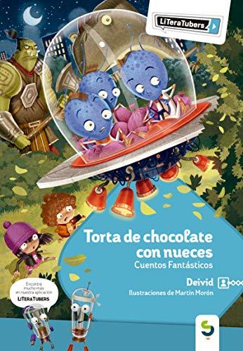 Torta de chocolate con nueces: Cuentos Fantásticos (Literatubers nº 10)