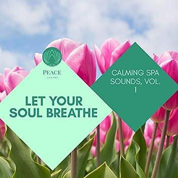 Let Your Soul Breathe - Calming Spa Sounds, Vol. 1