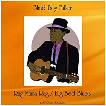 Rag Mama Rag / Big Bed Blues (All Tracks Remastered)