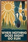 TNND Póster de metal con texto en inglés 'When Nothing Goes Right Go Run', diseño retro, para ciclismo, ciclismo, decoración de pared, 20,3 x 30,5 cm