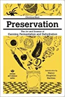 Preservation: The Art and Science of Canning, Fermentation and Dehydration Front Cover