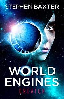 World Engines: Creator by [Stephen Baxter]