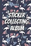 Sticker collecting album: Cute flamingo|sticker album for collecting stickers|sticker books for adults blank|kids sticker activity books ages 2-4| ... off my sticker|kids sticker collection album