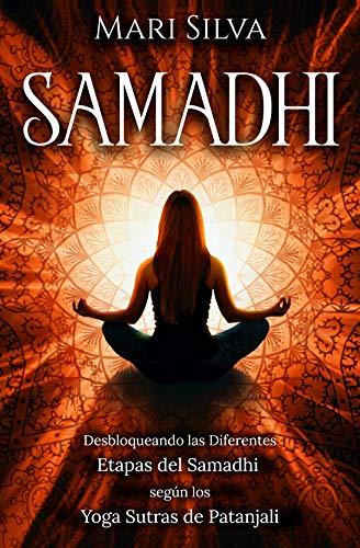 Samadhi: Desbloqueando las diferentes etapas del Samadhi según los Yoga Sutras de Patanjali (Spanis