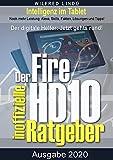 Fire HD 10 - Tablet – der inoffizielle Ratgeber: Noch mehr Leistung: Alexa, Skills, Fakten, Lösungen und Tipps – Intelligenz im Tablet! (German Edition)