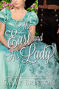 The Earl and His Lady: A Regency Romance (Branches of Love Book 4) by [Sally Britton]