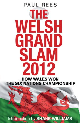 The Welsh Grand Slam 2012: How Wales Won the Six Nations Championship (English Edition)
